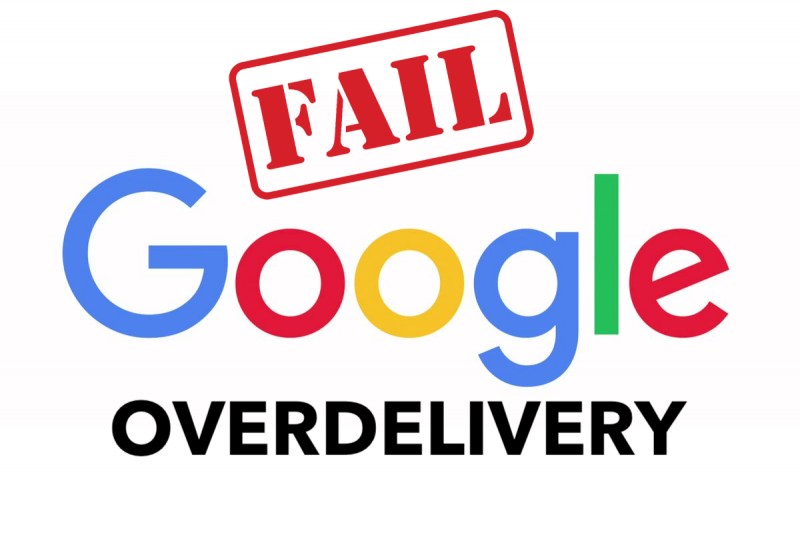google overdelivery fail 1
