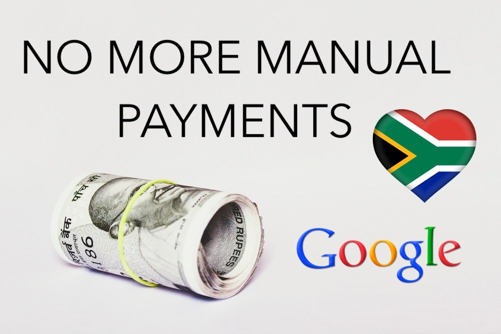 no more manual payments google south africa